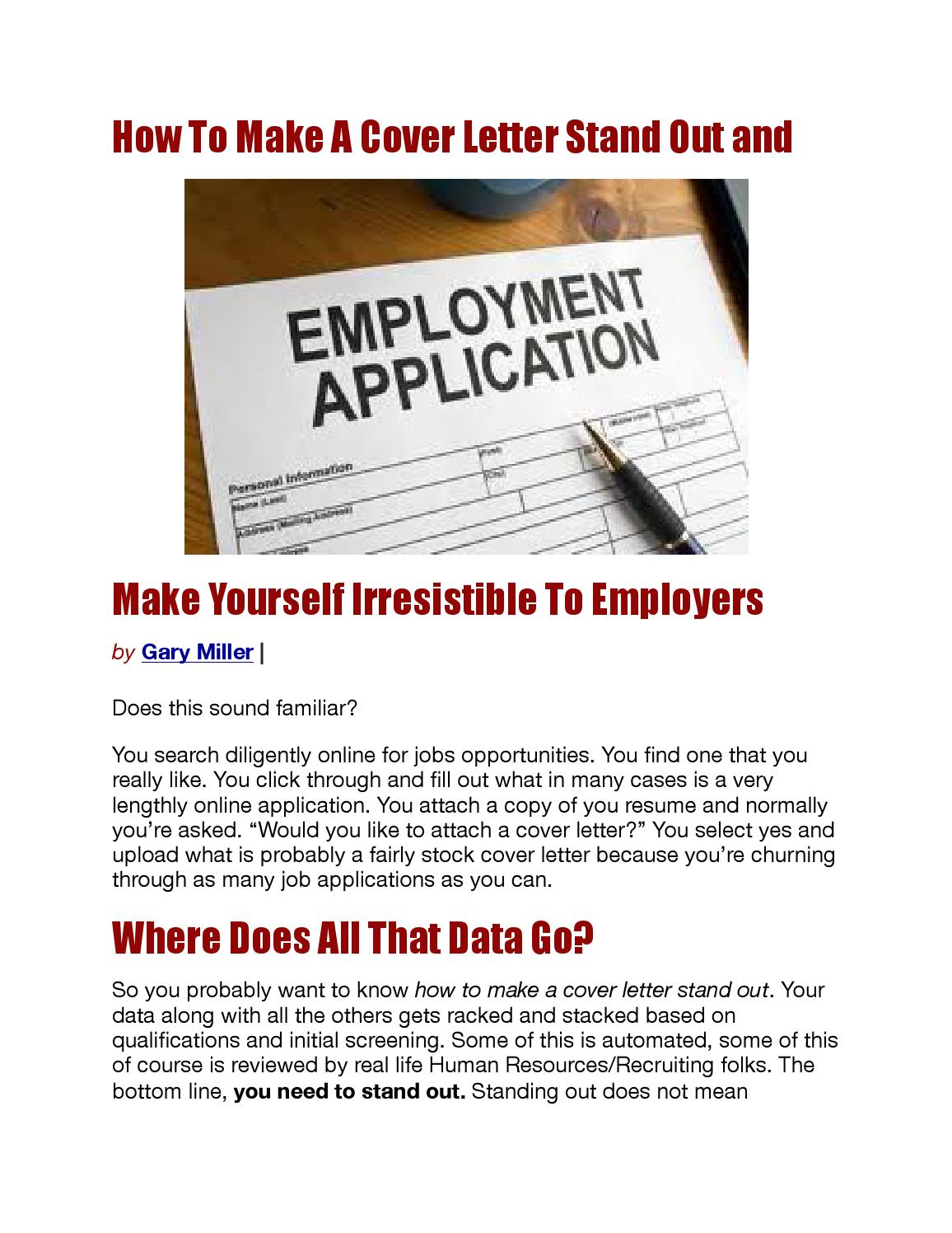How To Make A Cover Letter Stand Out And Make Yourself Irresistible To Employers By Gary Miller Jr Issuu