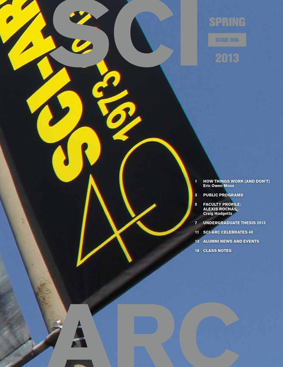 sciarc magazine no 6 spring 2013 by sciarc issuu