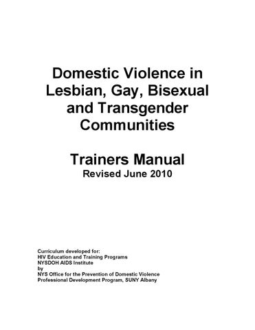 domestic violence in the lgbt community Domestic violence issues in the lgbtq community incorporate types of abuse you may not have thought about these differences make it harder to leave read this.