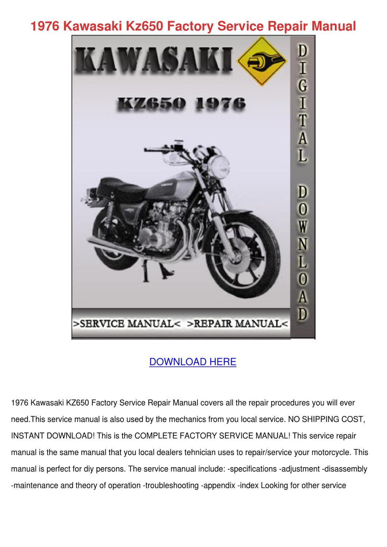 1976 Kawasaki Kz650 Factory Service Repair Ma by NorrisNorwood - issuu
