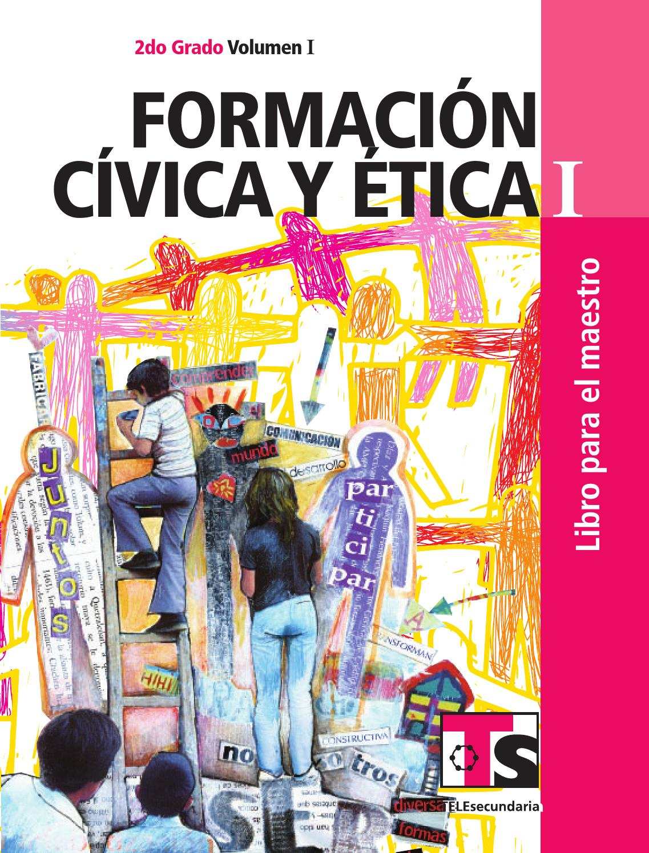 Maestro. Formación Cívica y Ética 2o. Grado Volumen I by Rarámuri ...