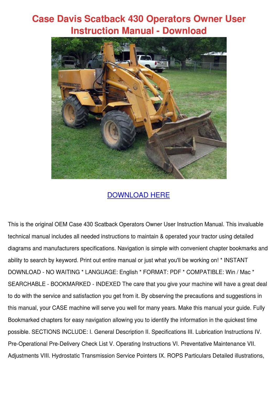 Case Davis Scatback 430 Operators Owner User by NicholeNeeley - issuu