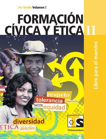 Maestro. Formación Cívica y Ética 3er. Grado Volumen I by Rarámuri ...