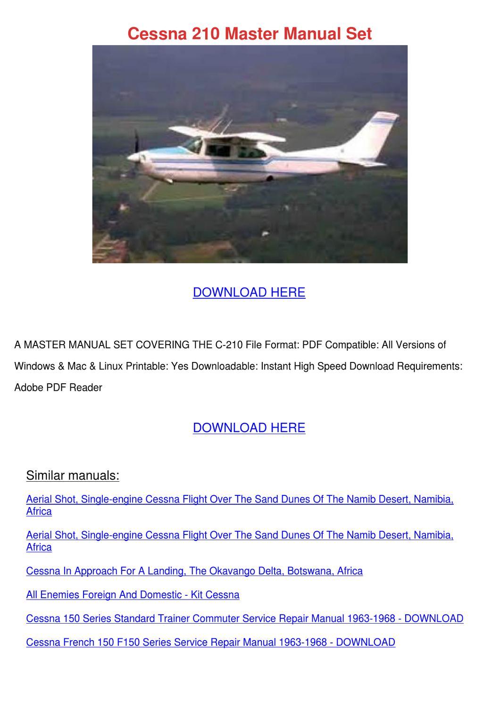 Cessna 210 Master Manual Set by ElissaDelgado - issuu