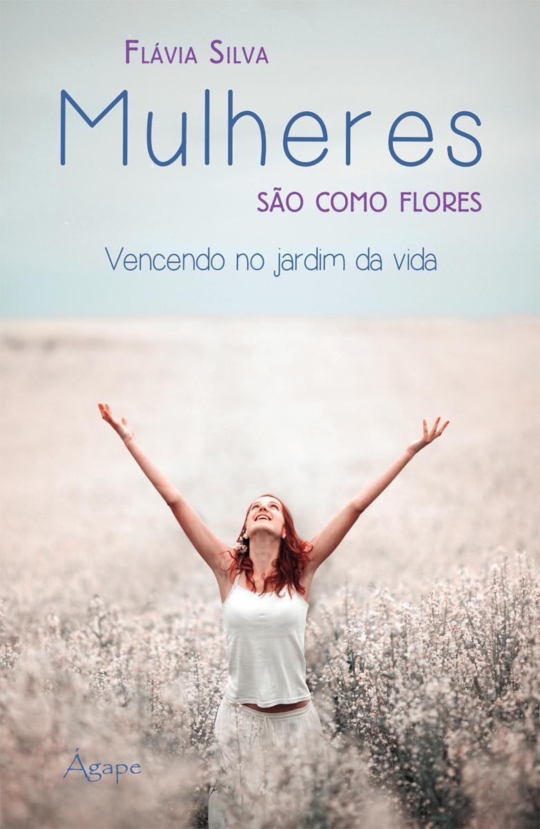 Mulheres são como flores - vencendo no jardim da vida.
