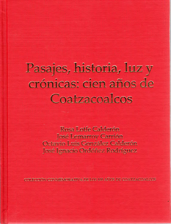 Pasajes, historia, luz y crónicas, 100 años de coatzacoalcos by ...