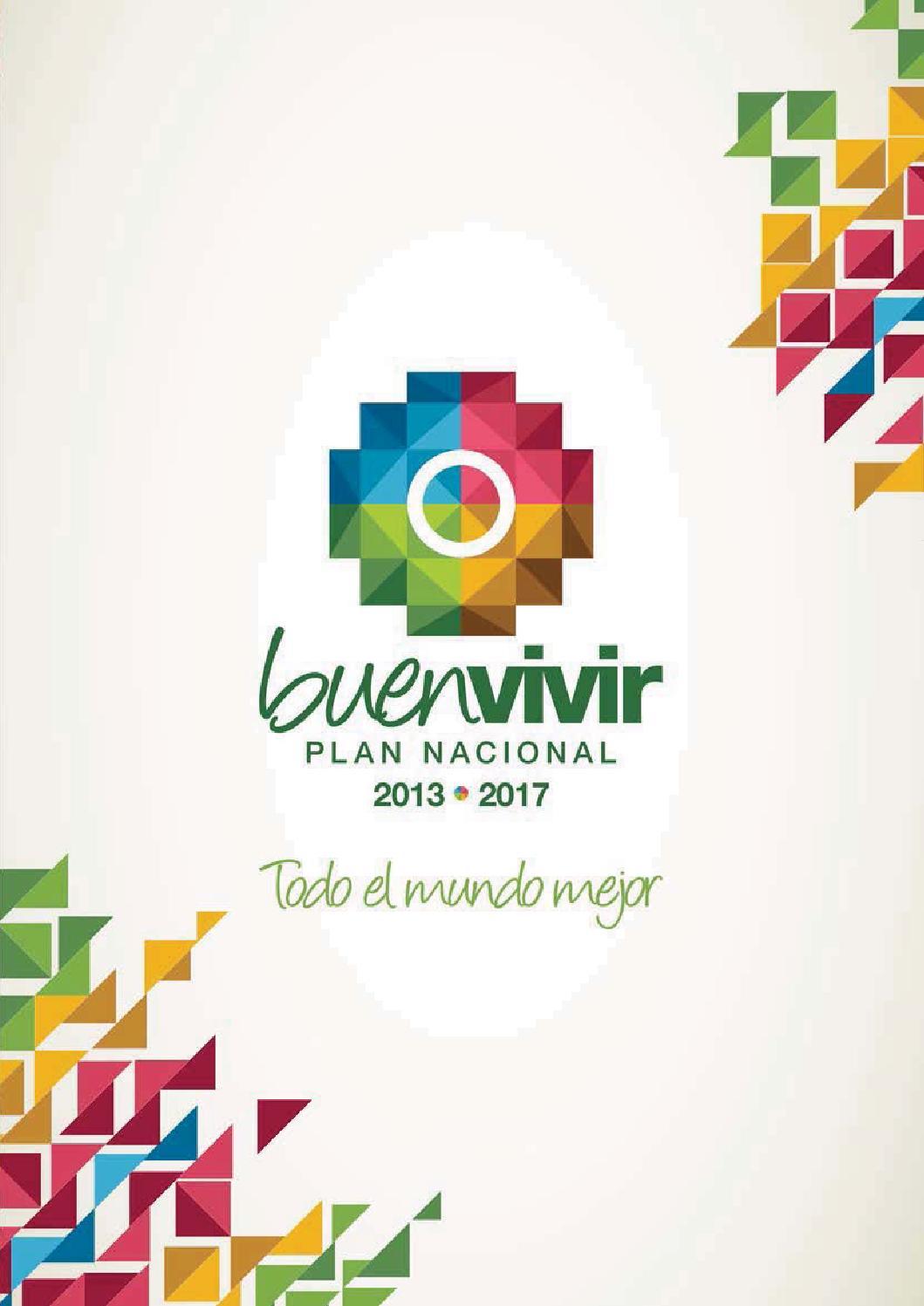 Plan Nacional Para El Buen Vivir 2013 2017 By Plan