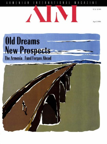Old Dreams New Prospects - April 1996 by Armenian International