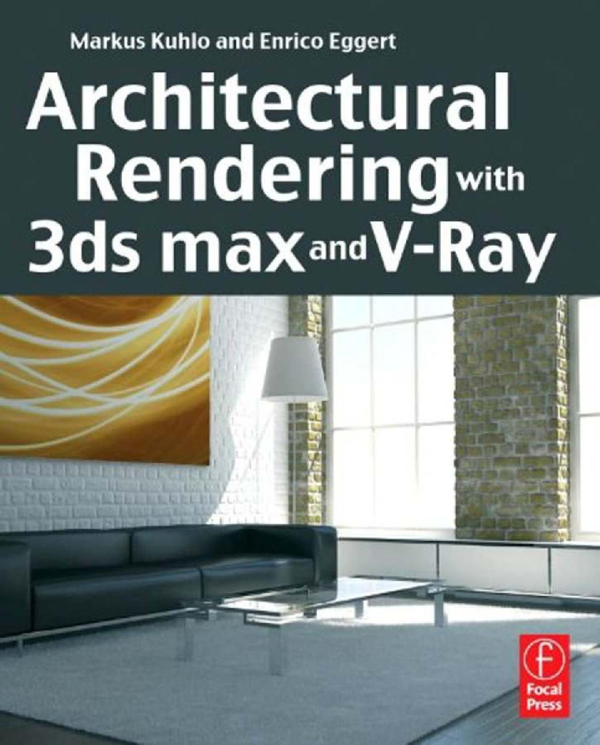 Architectural Rendering With 3ds Max And V Ray By Olcay Seyyar