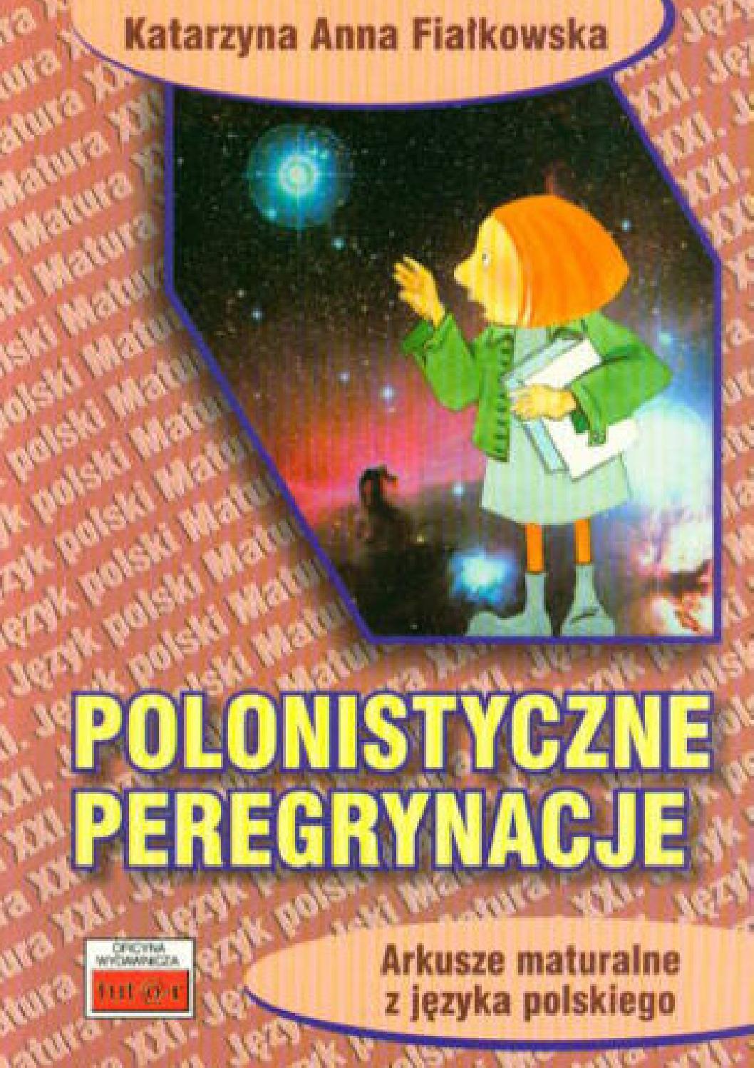 Polonistyczne Peregrynacje Arkusze Maturalne Z Języka