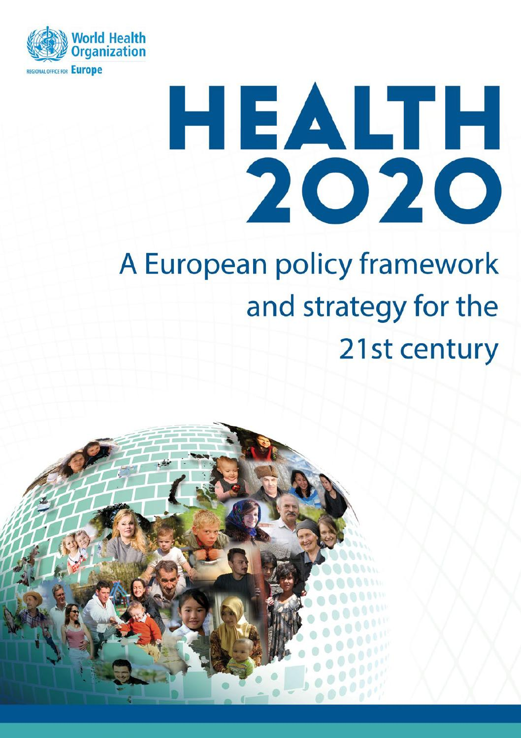 Health 2020: Policy framework and strategy by World Health