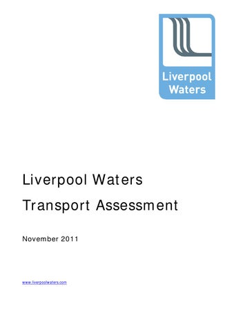 Liverpool Waters - Transport essment by Future Liverpool - issuu on