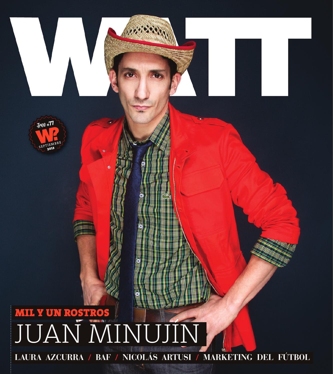 Revista WATT #77 - Juan Minujín by Revista WATT - issuu