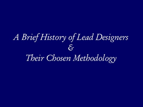 Page 9 of A Brief History of Lead Designers & Their Chosen Methodology