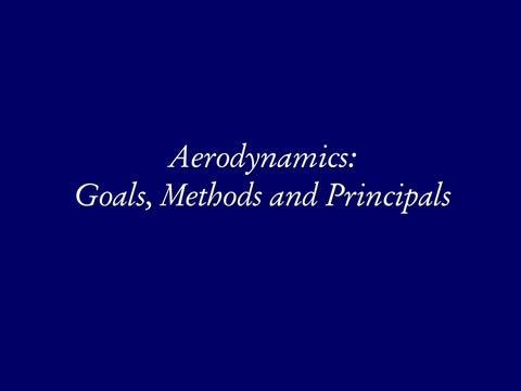 Page 6 of Aerodynamics: Goals, Methods & Principals