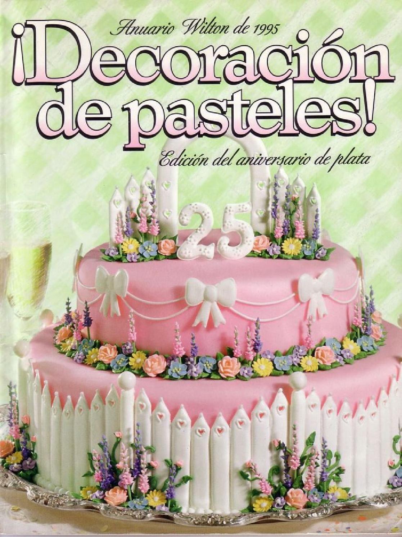 Libro decoracion de tortas wilton by pamela gonzalez issuu for Libros antiguos para decoracion