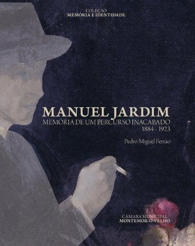 Manuel Jardim Memória de um Percurso Inacabado by câmara municipal ... 523a08c615bee