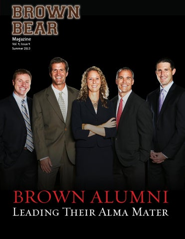 Brown Bear Magazine - Summer 2013 by Brown Advancement - issuu