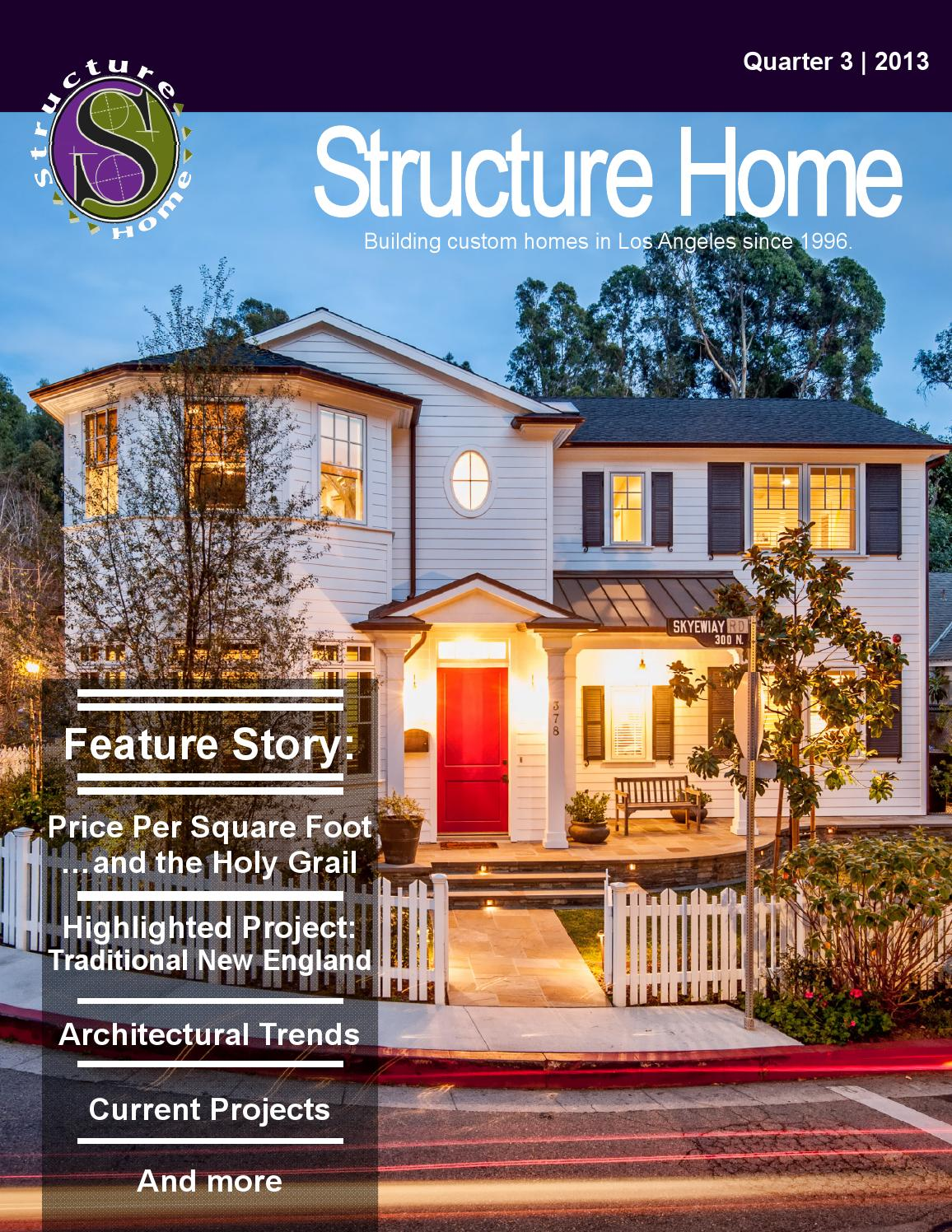 Structure Home Newsletter Los Angeles Custom Home Builders 2013 Quarter 3 By Structure Home Issuu