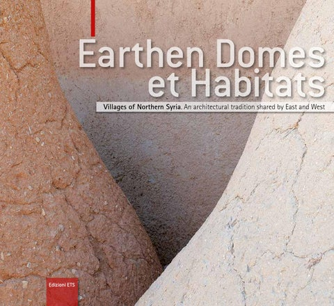 Earthen Domes Et Habitats Villages Of Northern Syria An Architectural Tradition Shared By East And West