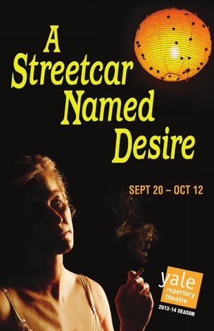 A Streetcar Named Desire By Yale Repertory Theatre Issuu