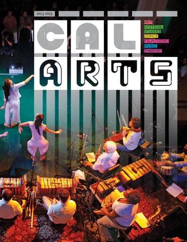CalArts Viewbook 2013-2015 by California Institute of the