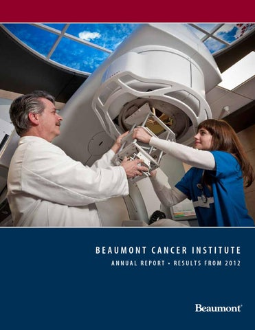 Beaumont Cancer Institute - Annual Report 2012 by Beaumont Health
