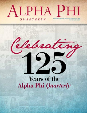 Fall 2013 Alpha Phi Quarterly By Alpha Phi International Fraternity