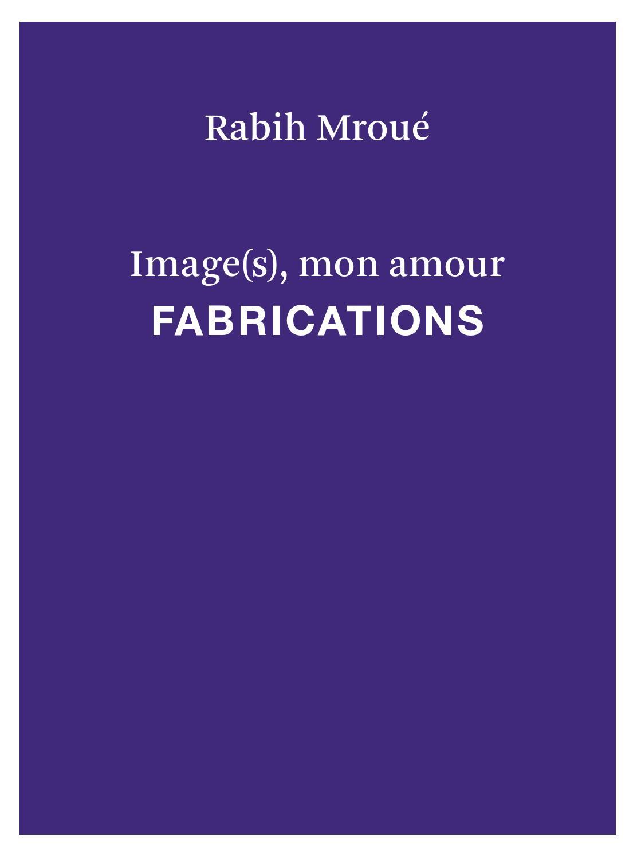 Catalogo Rabih Mroué. Image(s), mon amour by CA2M Centro de Arte Dos ...