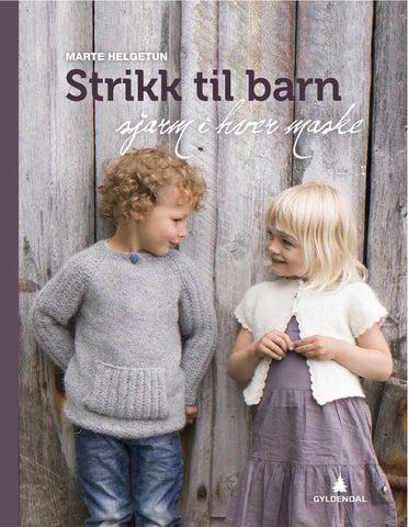 4d830985 Strikk til barn by Gyldendal Norsk Forlag - issuu