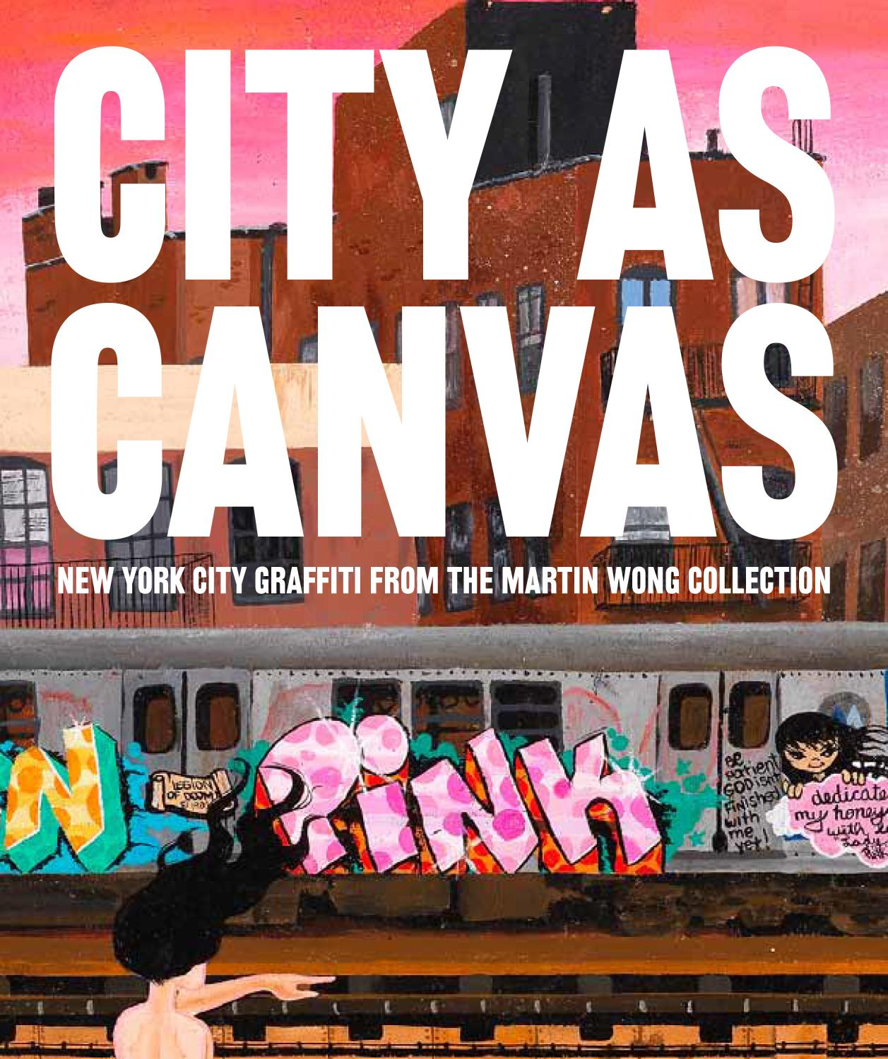 City as canvas new york city graffiti from the martin wong collection by rizzoli international publications issuu