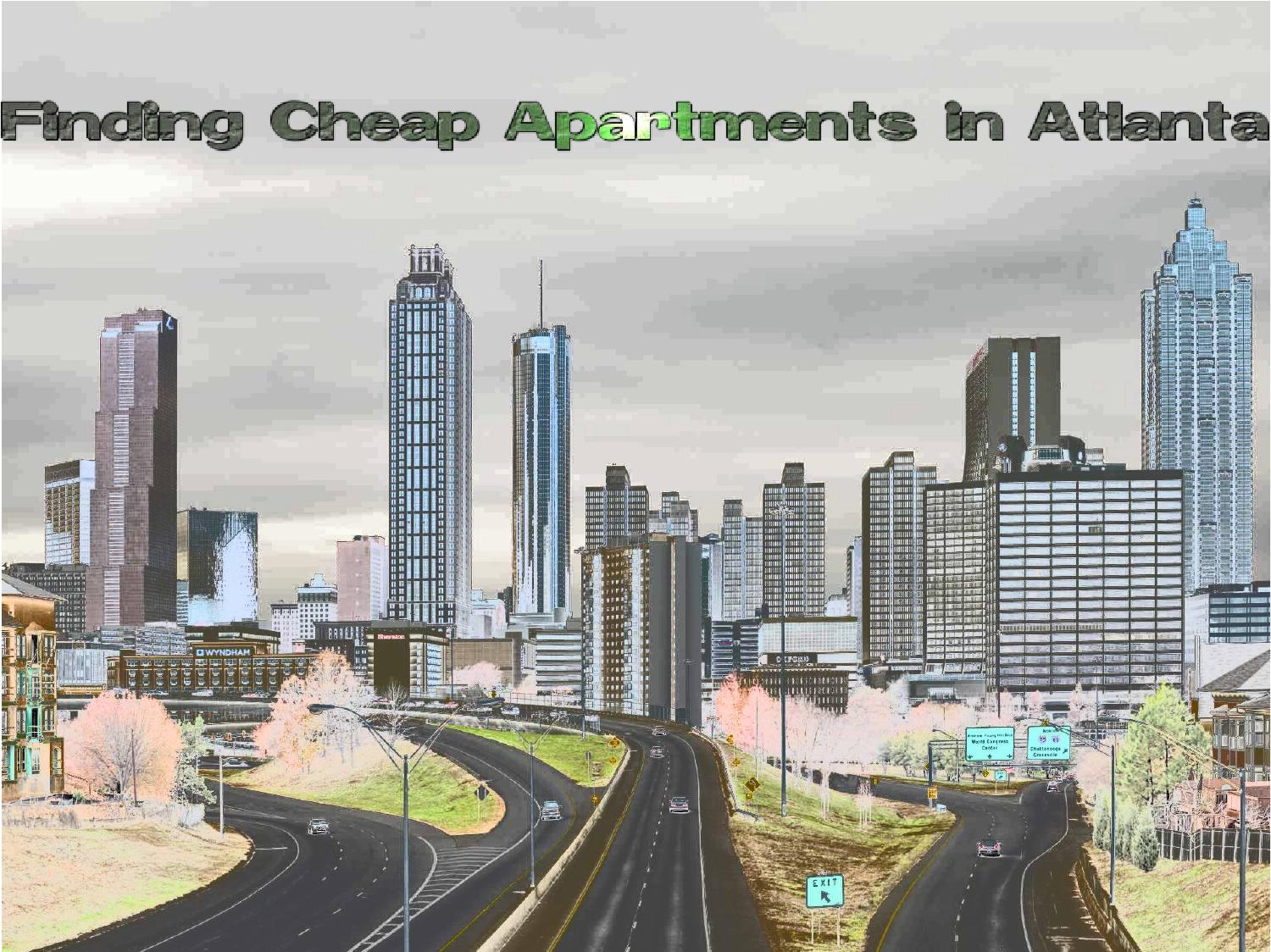 Finding cheap apartments in Atlanta by Inna Dennis - Issuu