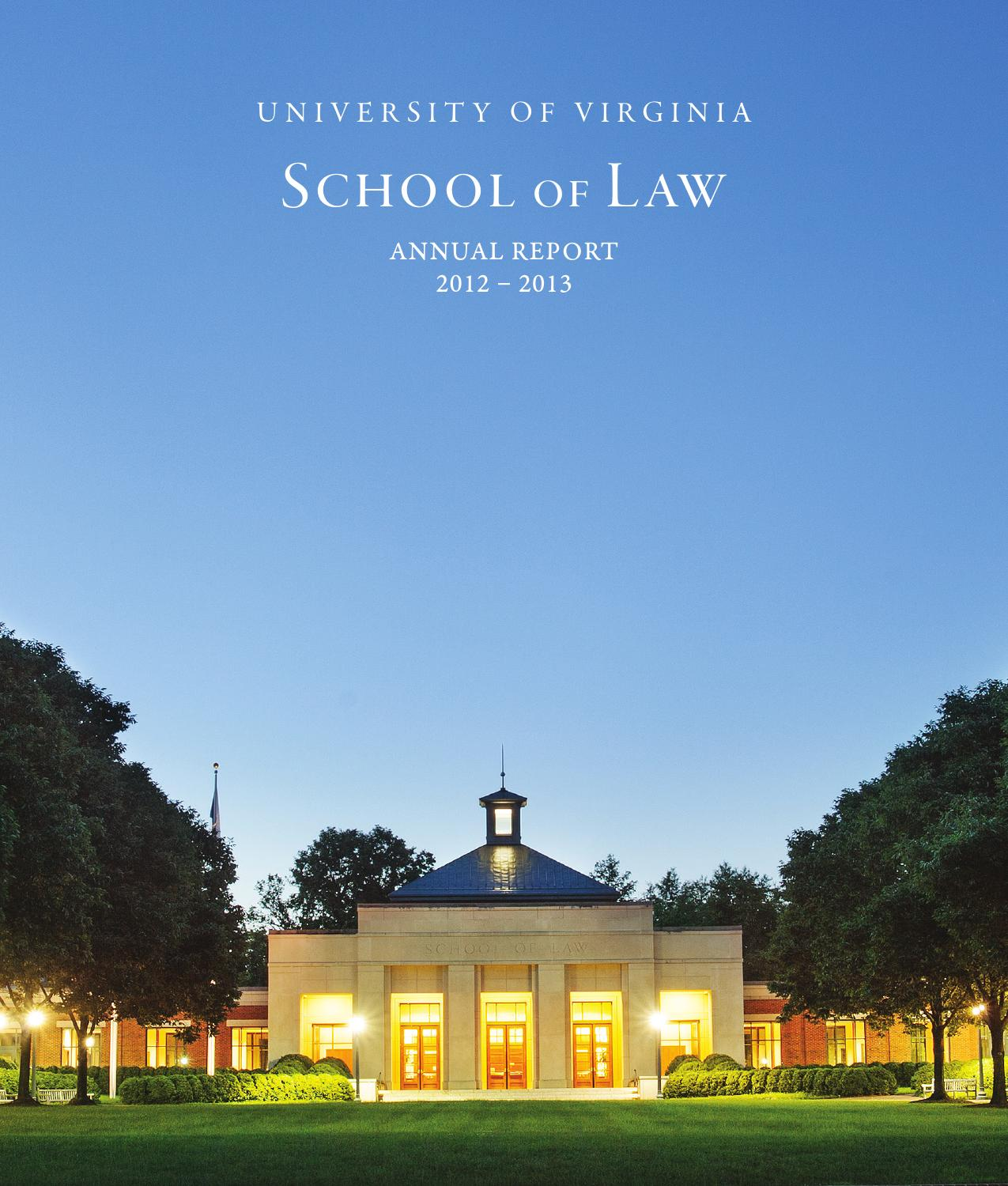 2012-2013 UVA Law Annual Report by University of Virginia School of