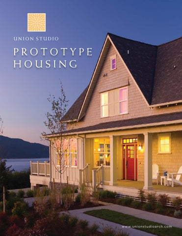 Prototype Housing Efficient And Cost Effective Can Be Beautiful By Union Studio Architecture Community Design Issuu