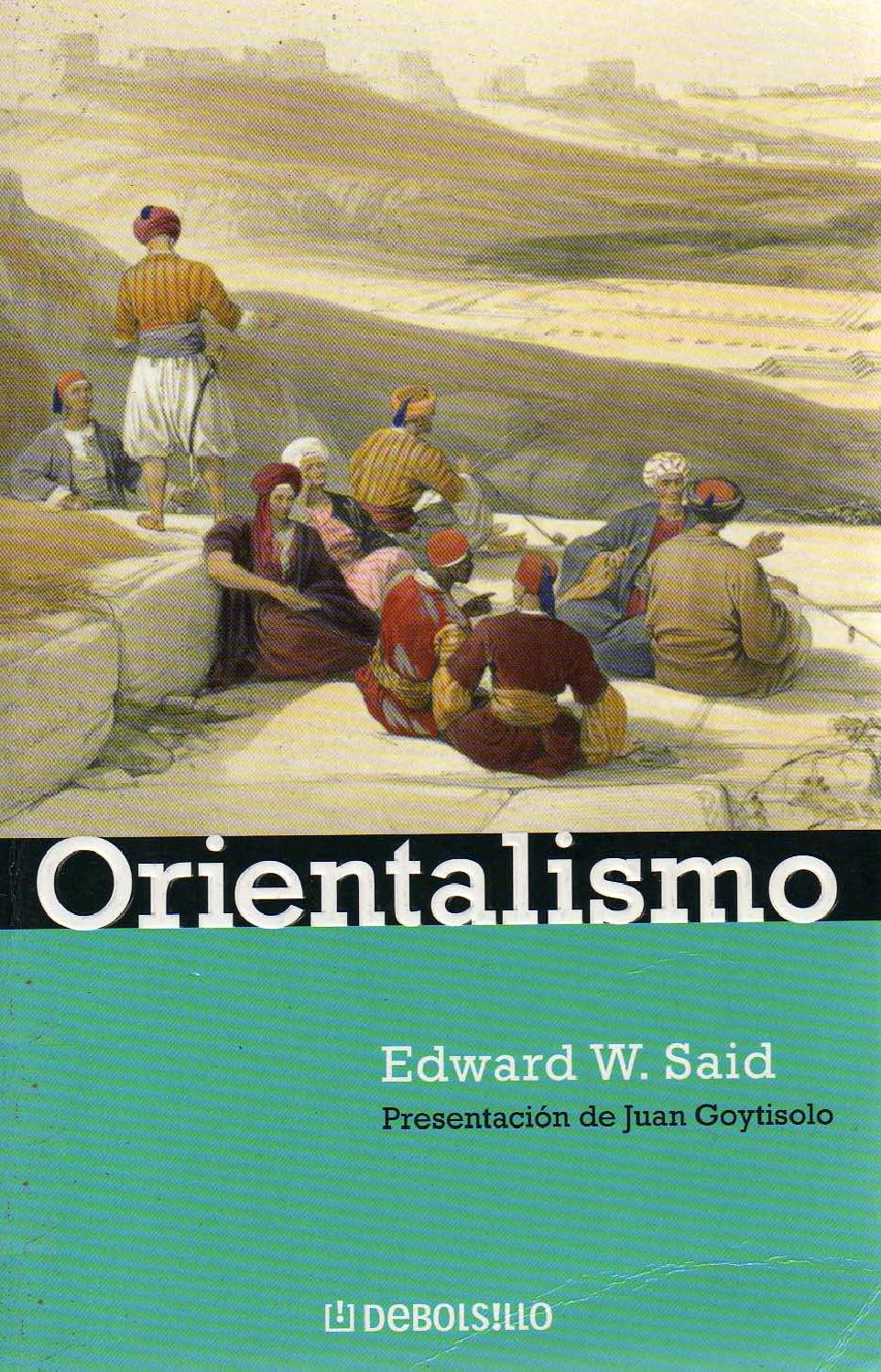 Said edward orientalismo by Andres Campos - issuu