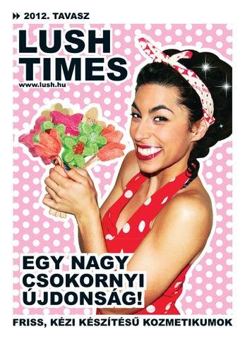 e4010bbc8f Lush Times Spring 2012 hun by Hungary Lush - issuu