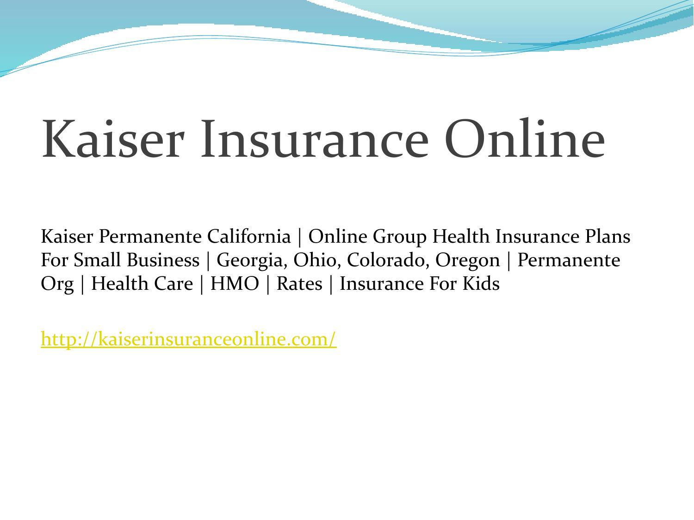 Kaiser Insurance Online By Jonesroy Issuu