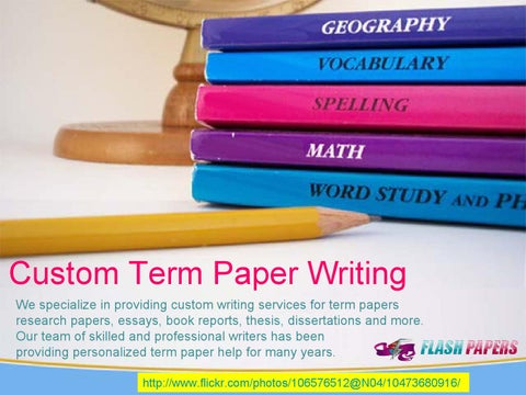 Custom Term Paper Writing By Flashpapers  Issuu Custom Term Paper Writing We Specialize In Providing Custom Writing  Services For Term Papers Research Papers Essays Book Reports Thesis
