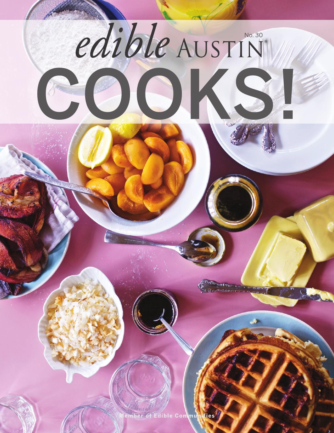 Edible Austin Cooks! by Edible Austin - issuu