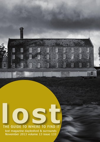 Lost THE GUIDE TO WHERE FIND IT Magazine Daylesford Surrounds November 2013 Volume 13 Issue 133