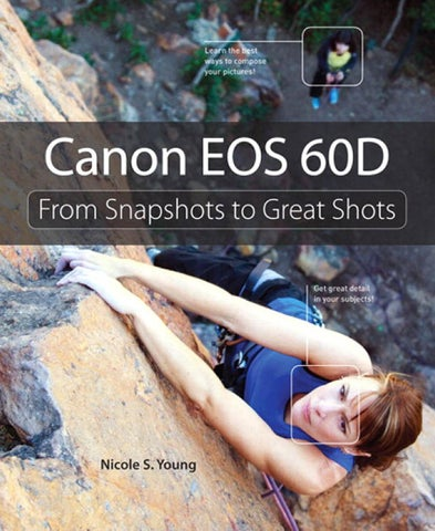 Canon eos 60d from snapshots to great shots by nicole s