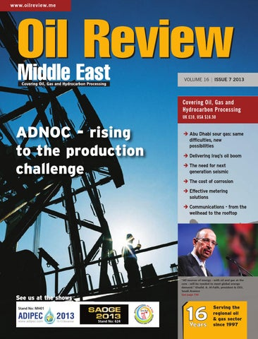Oil Review Middle East 7 2013 by Alain Charles Publishing - issuu