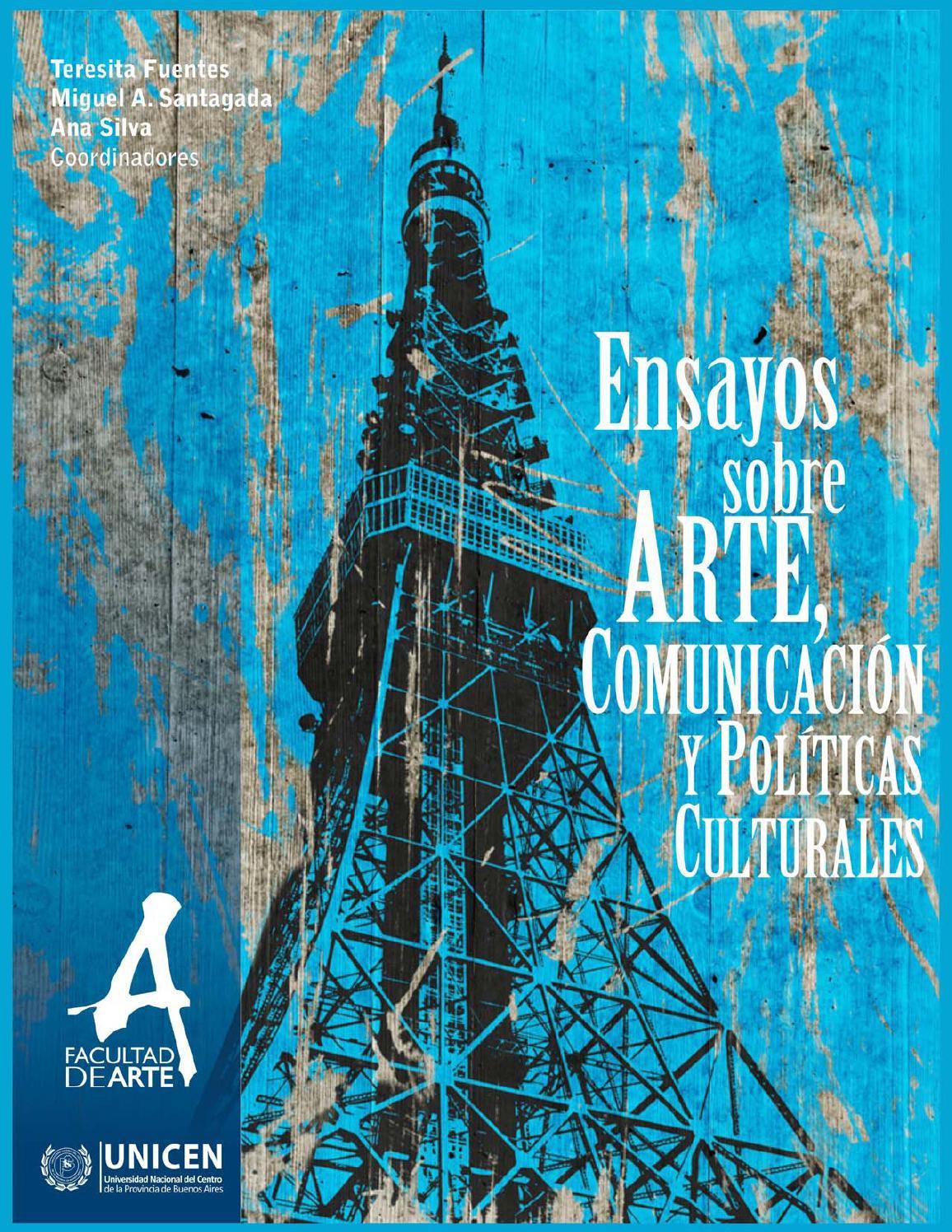 Ensayos sobre arte, comunicacion y politicas culturales by Facultad ...