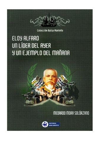 Medardo Mora Solórzano Eloy Alfaro Un Líder Ayer Y Un