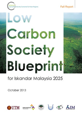 Lcsbp full report october 2013 by universiti teknologi malaysia low carbon society blueprint for iskandar malaysia 2025 full report published by utm low carbon asia research center room 317 block b 11 malvernweather Gallery