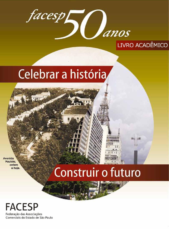 16e5d707221 Livro acadêmico FACESP 50 anos by Diário do Comércio - issuu
