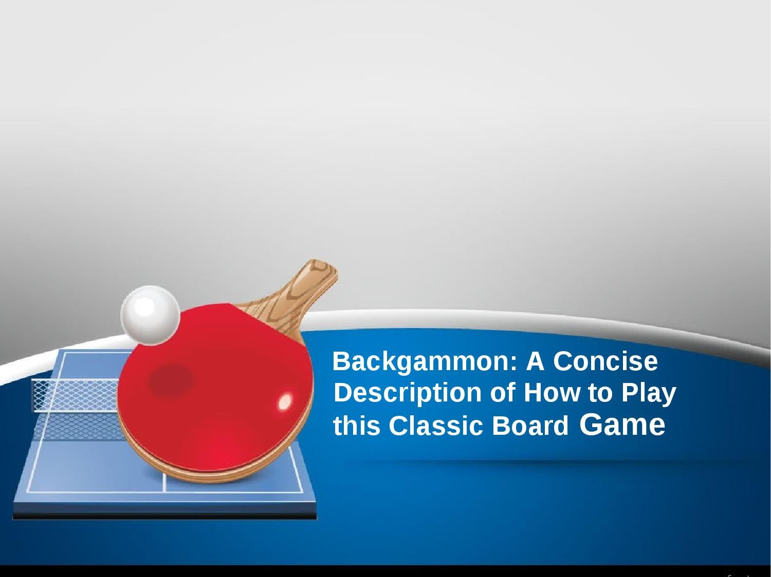Backgammon: a concise description of how to play this ...