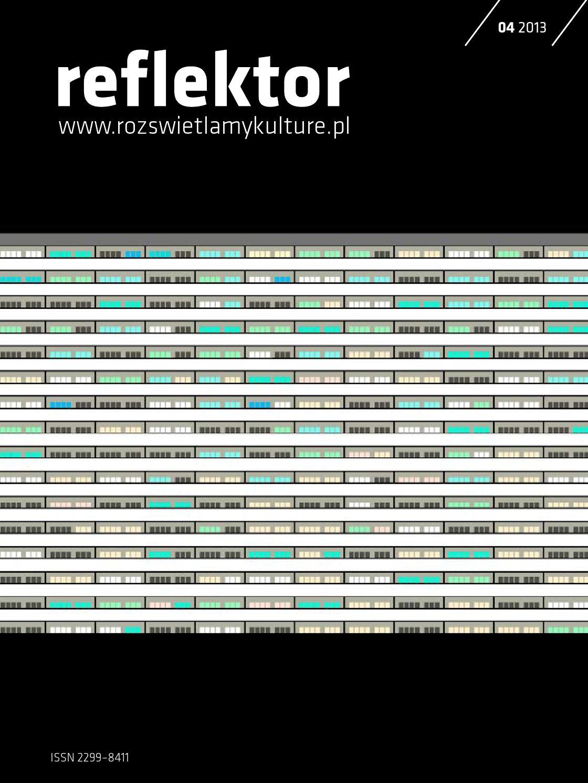 Reflektor 042013 Powtarzalność By Rozświetlamy Kulturę Issuu