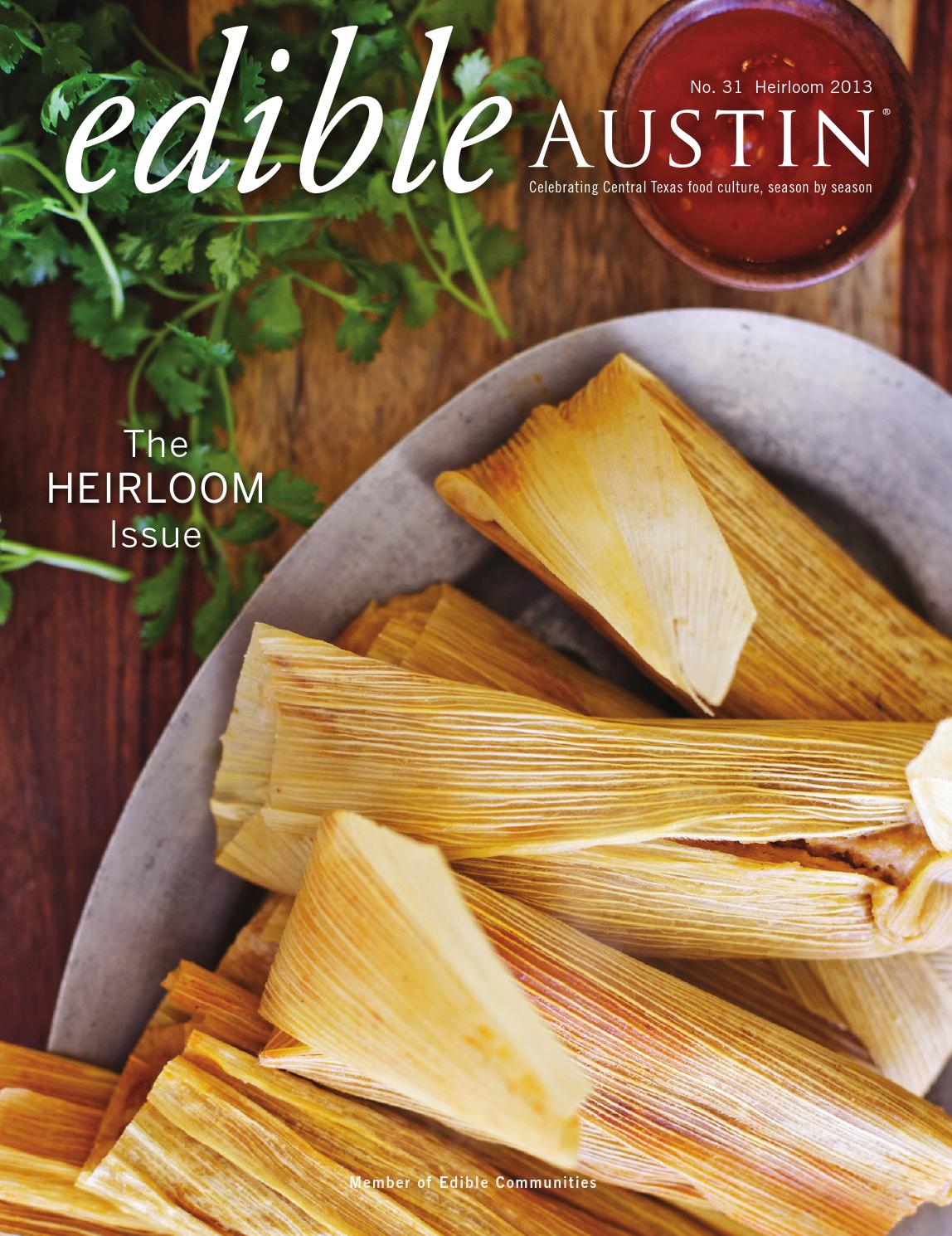 Edible Austin Heirloom Issue 2013 by Edible Austin - issuu
