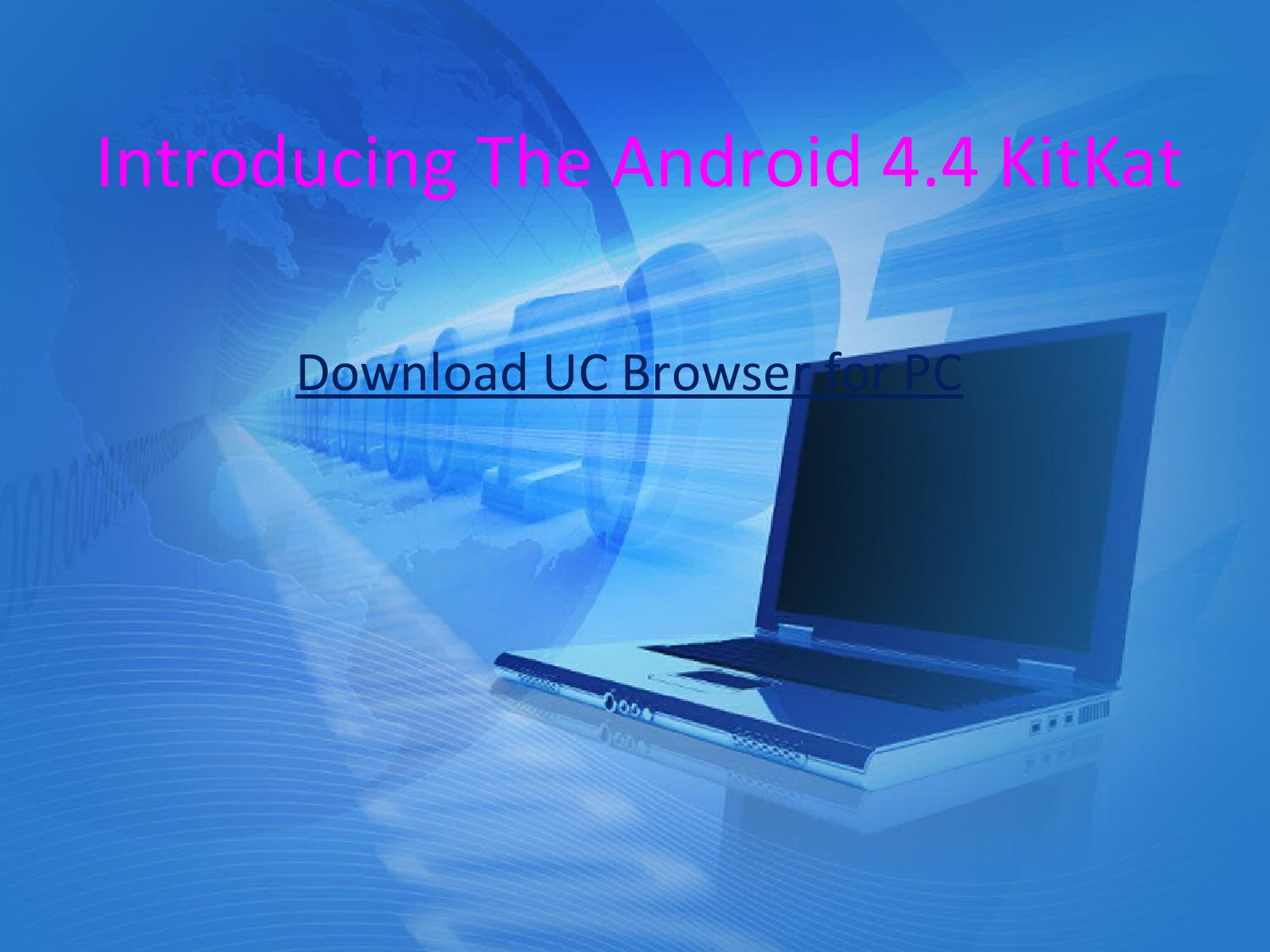 Download uc browser for pc by vkimarketing shash - issuu